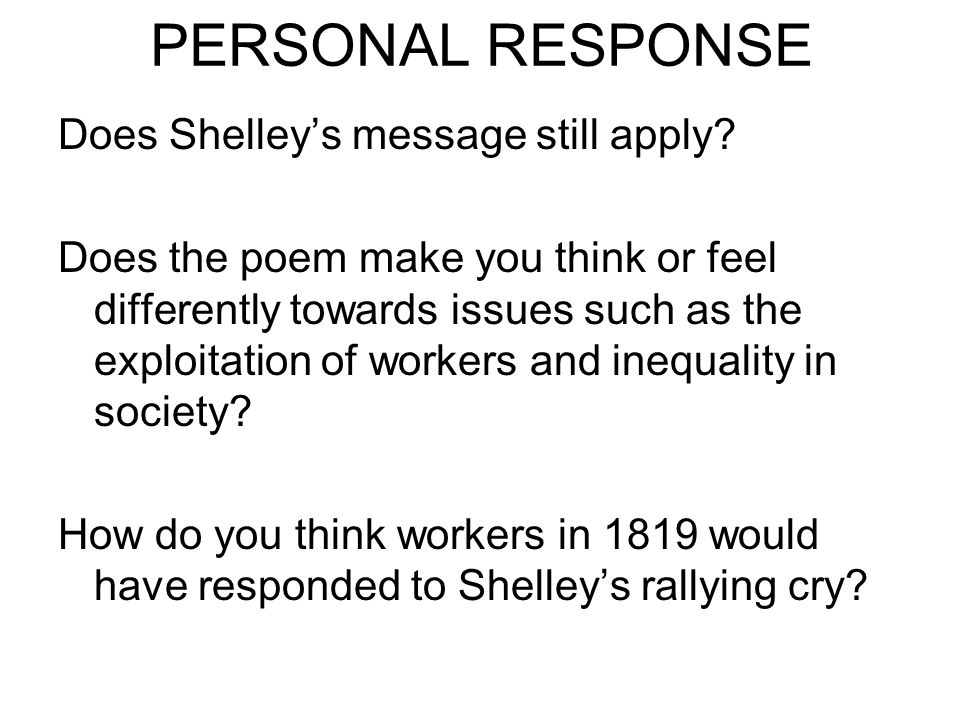 PERSONAL RESPONSE Does Shelley's message still apply