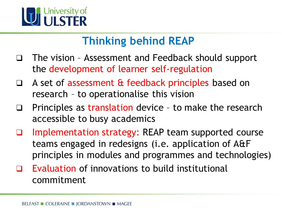 Thinking behind REAP The vision – Assessment and Feedback should support the development of learner self-regulation.