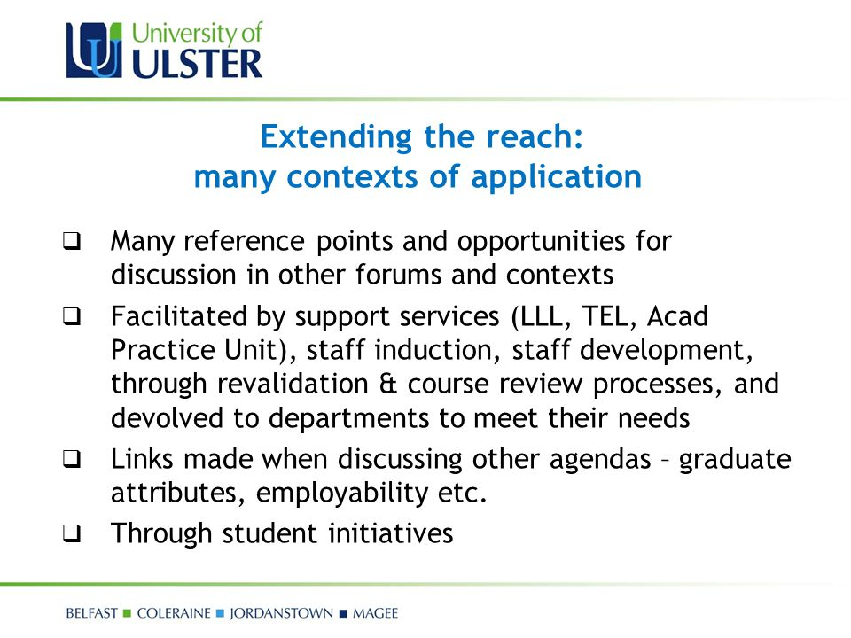 Extending the reach: many contexts of application