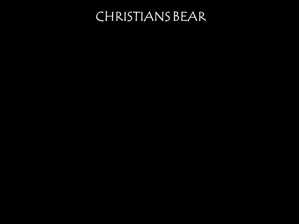 CHRISTIANS BEAR