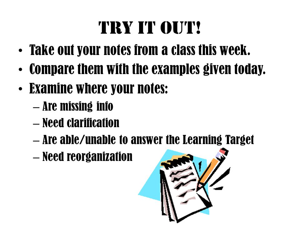 Try it out! Take out your notes from a class this week.