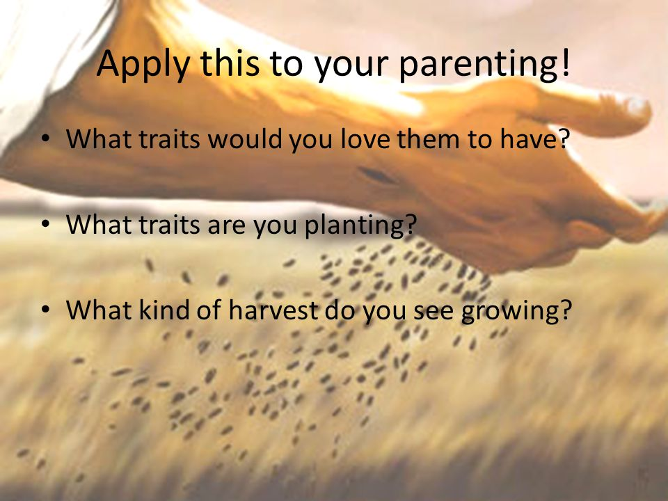 Apply this to your parenting!