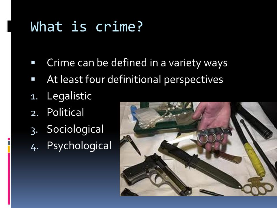 What is crime Crime can be defined in a variety ways