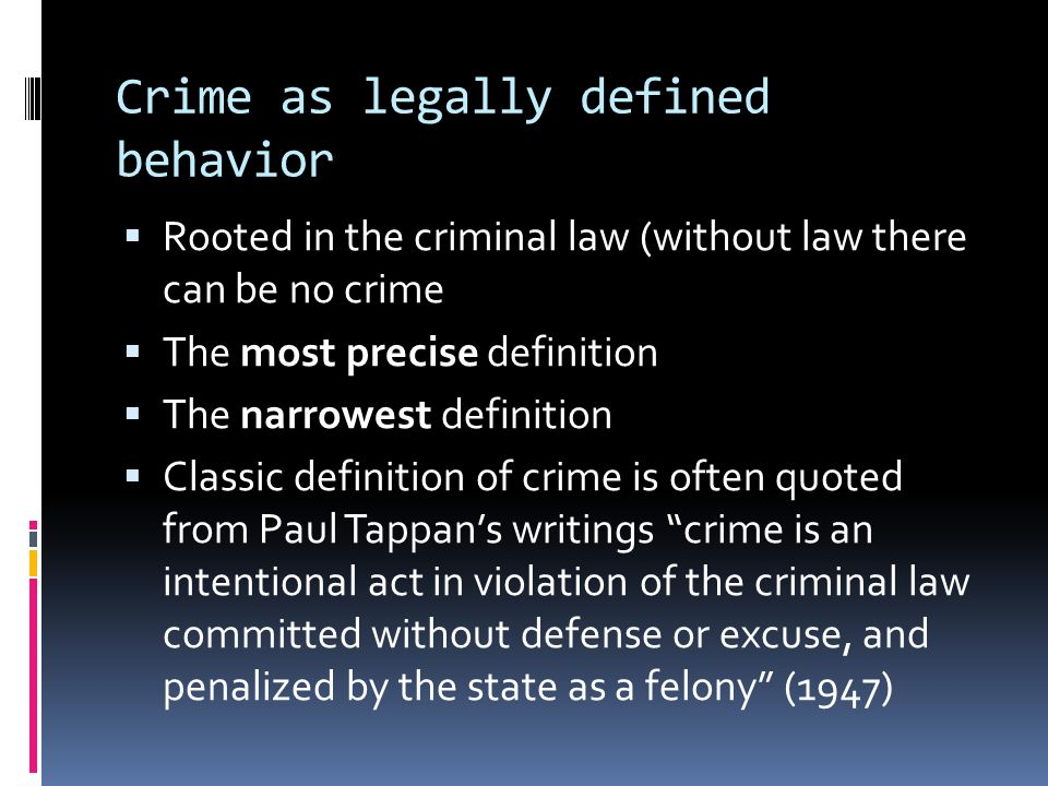 Crime as legally defined behavior