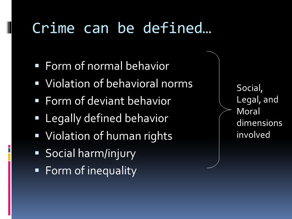 Crime can be defined… Form of normal behavior