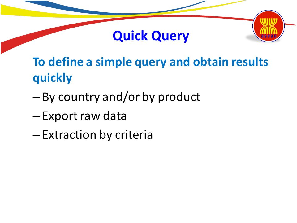 Quick Query To define a simple query and obtain results quickly