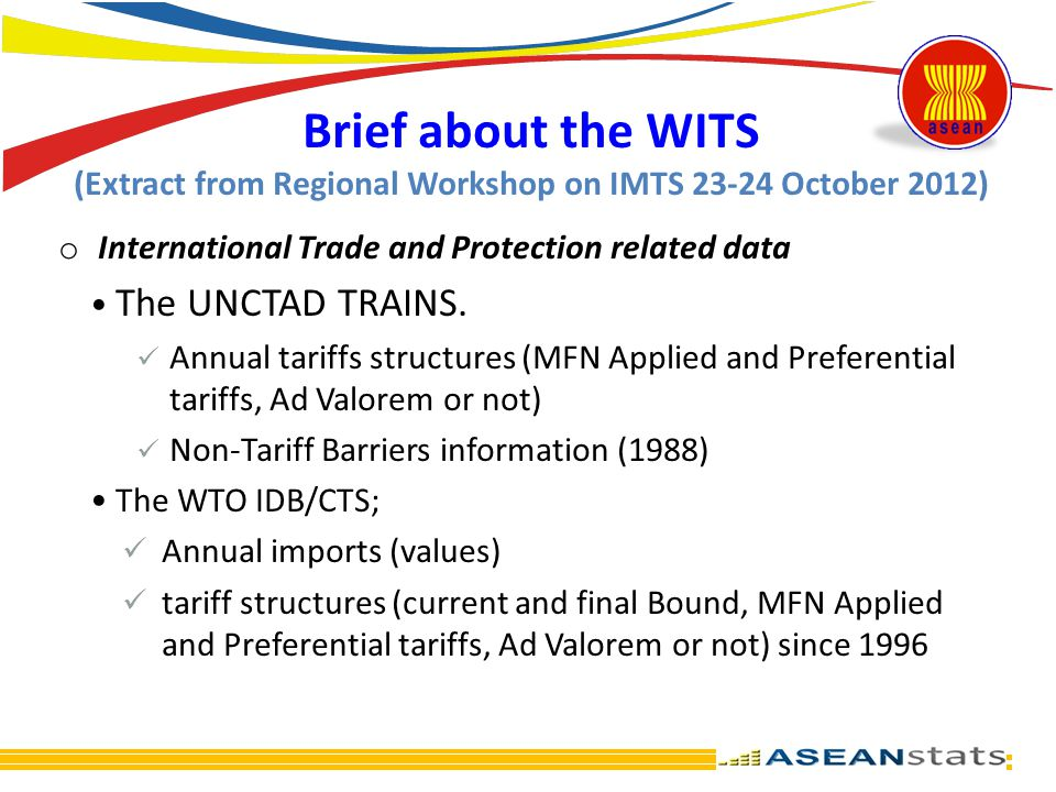 Brief about the WITS (Extract from Regional Workshop on IMTS 23-24 October 2012)