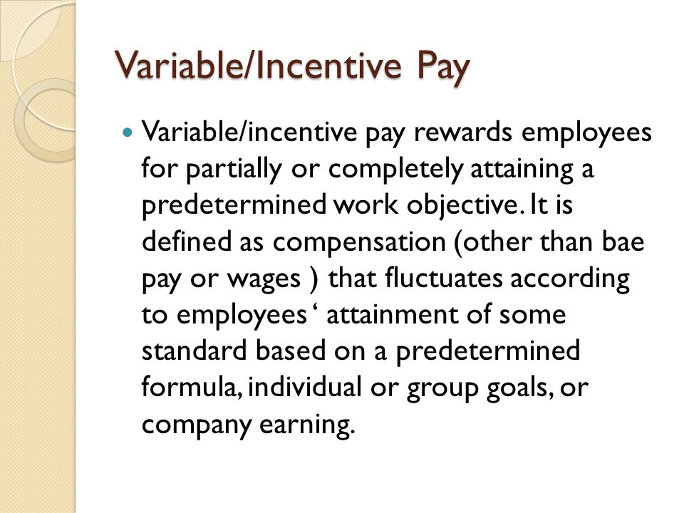 Variable/Incentive Pay