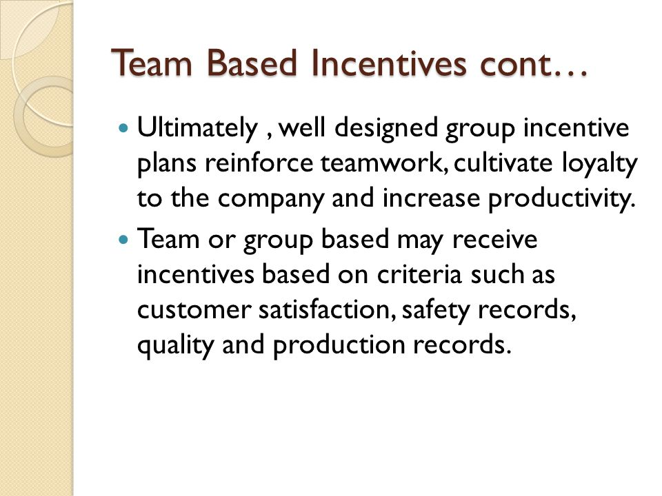 Team Based Incentives cont…
