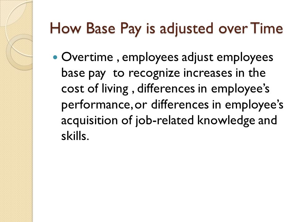 How Base Pay is adjusted over Time