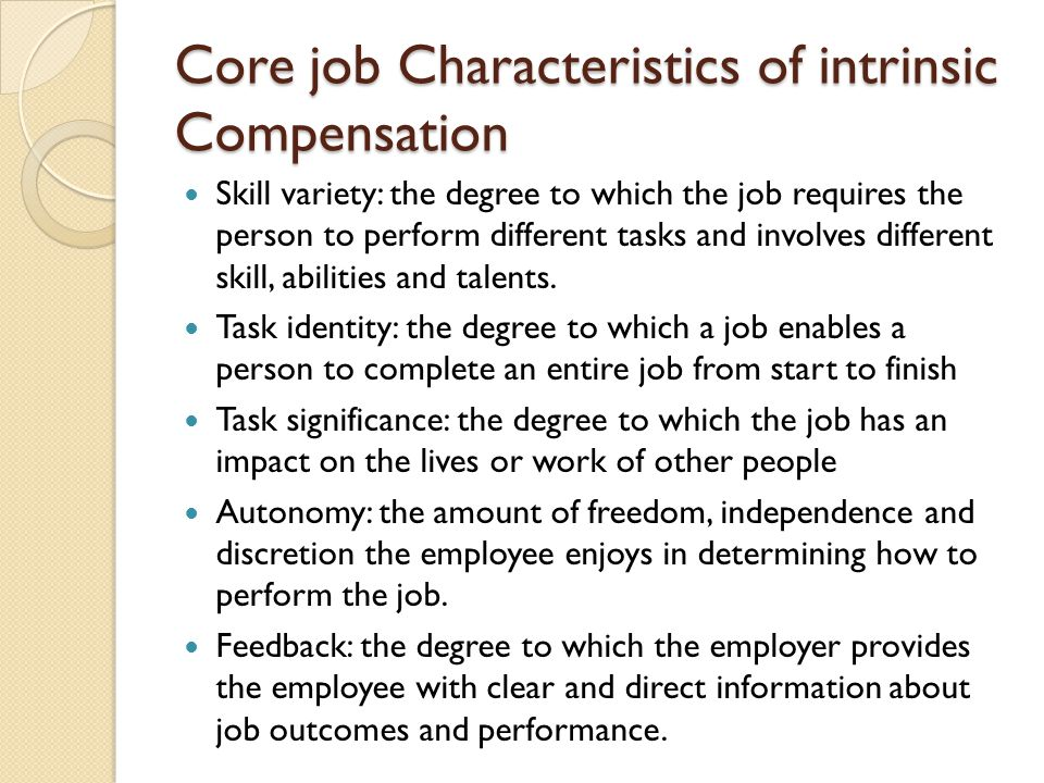 Core job Characteristics of intrinsic Compensation