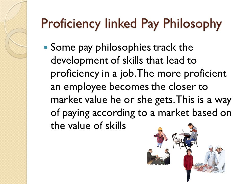 Proficiency linked Pay Philosophy