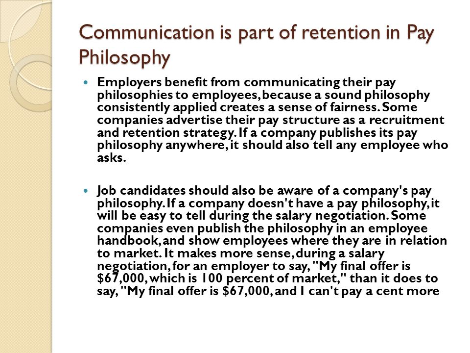 Communication is part of retention in Pay Philosophy