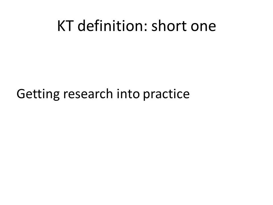 KT definition: short one