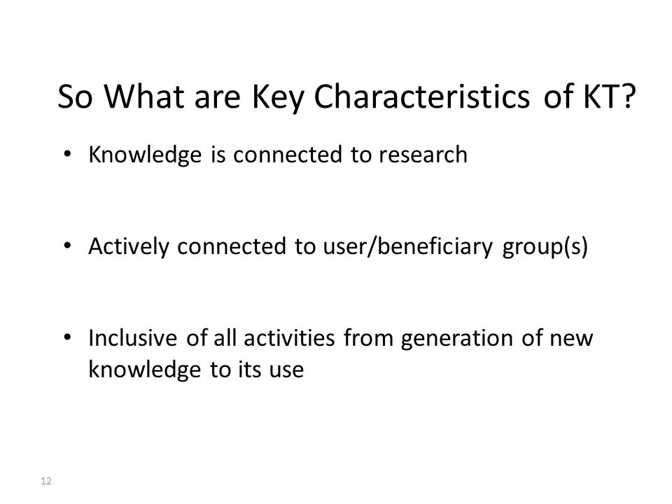 So What are Key Characteristics of KT