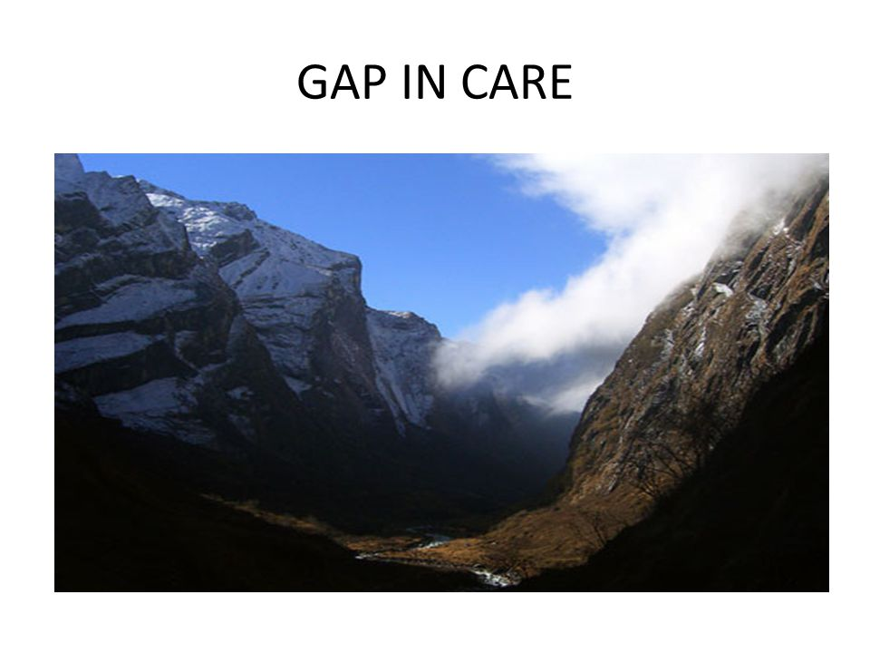 GAP IN CARE