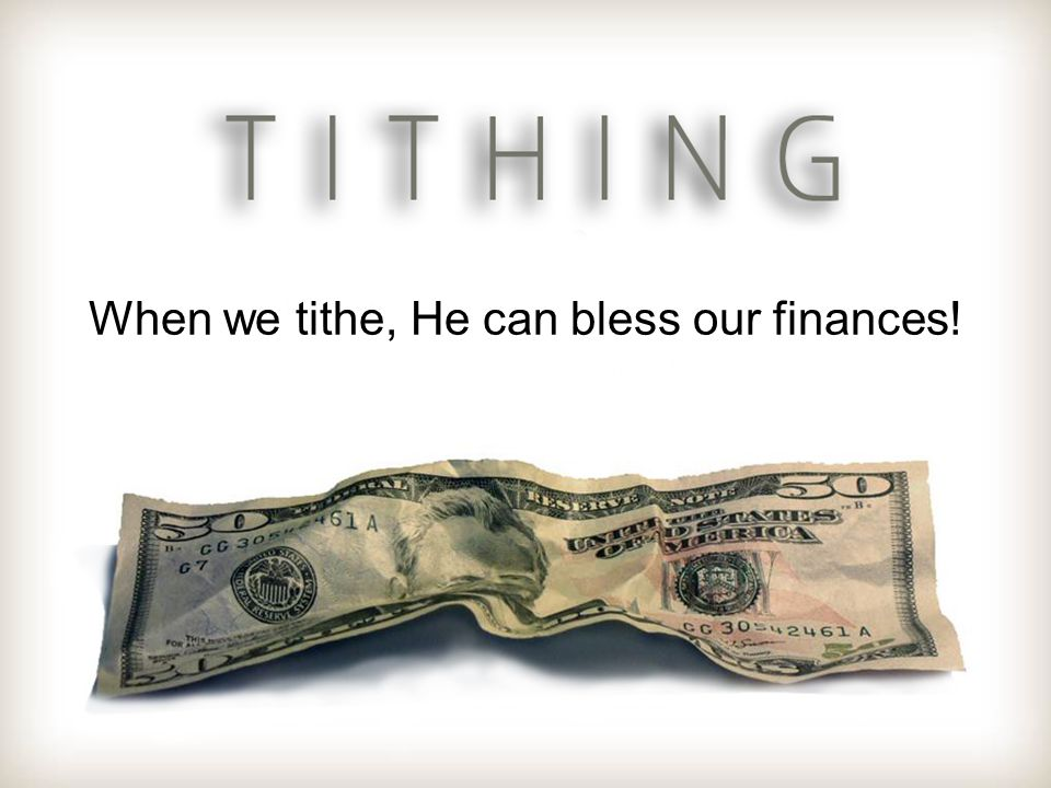 When we tithe, He can bless our finances!