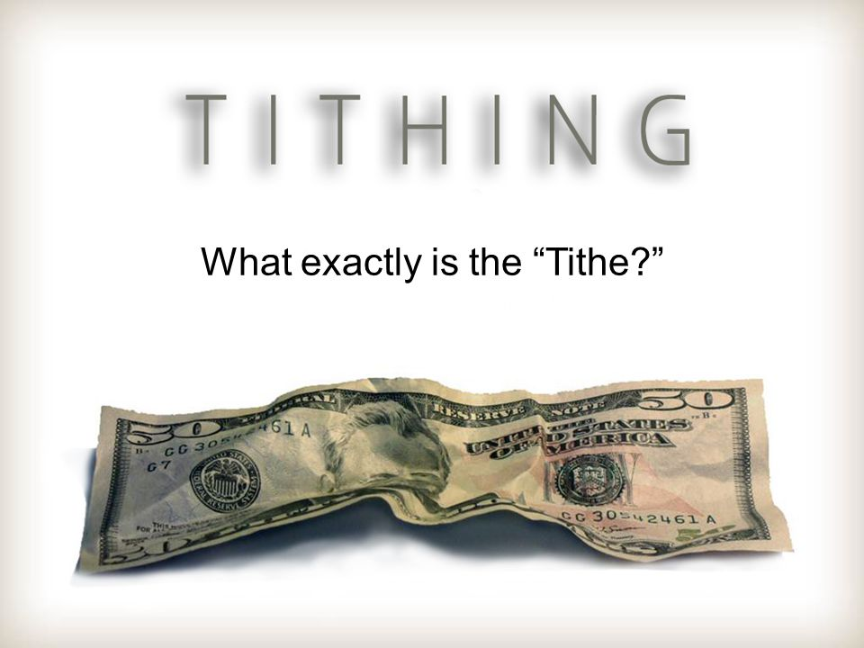 What exactly is the Tithe