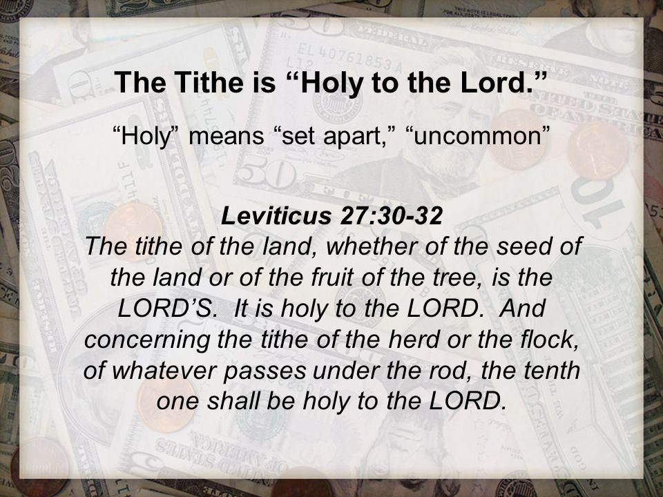 The Tithe is Holy to the Lord.