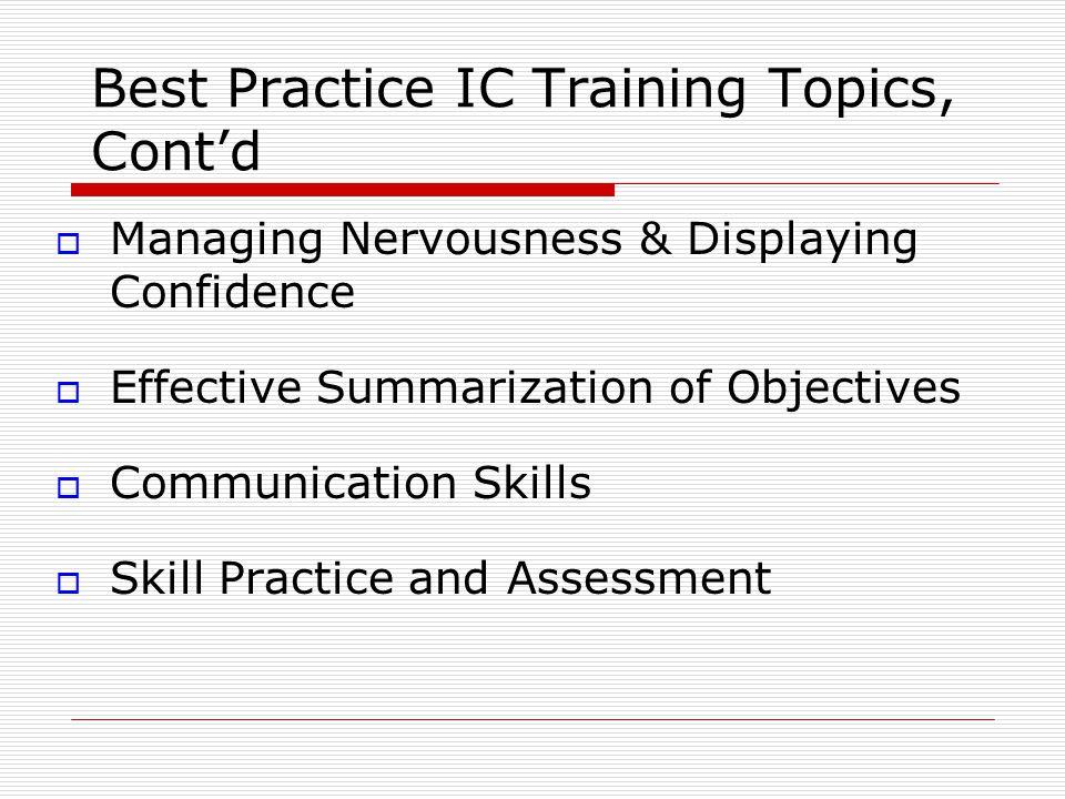 Best Practice IC Training Topics, Cont'd