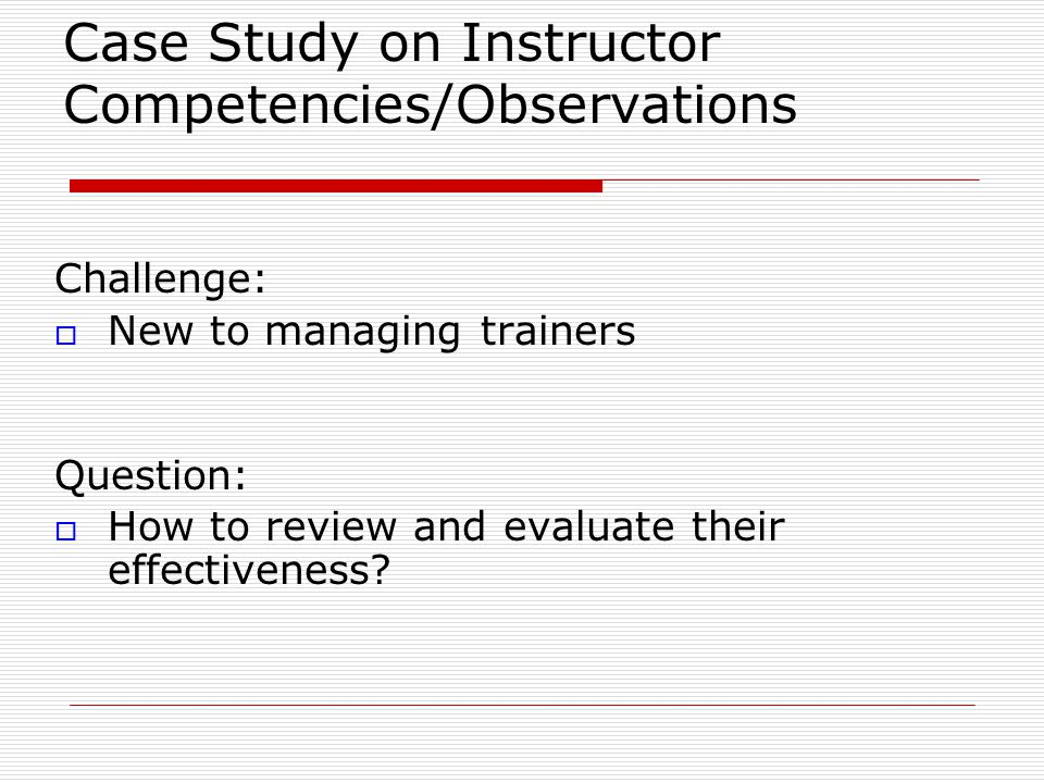 Case Study on Instructor Competencies/Observations