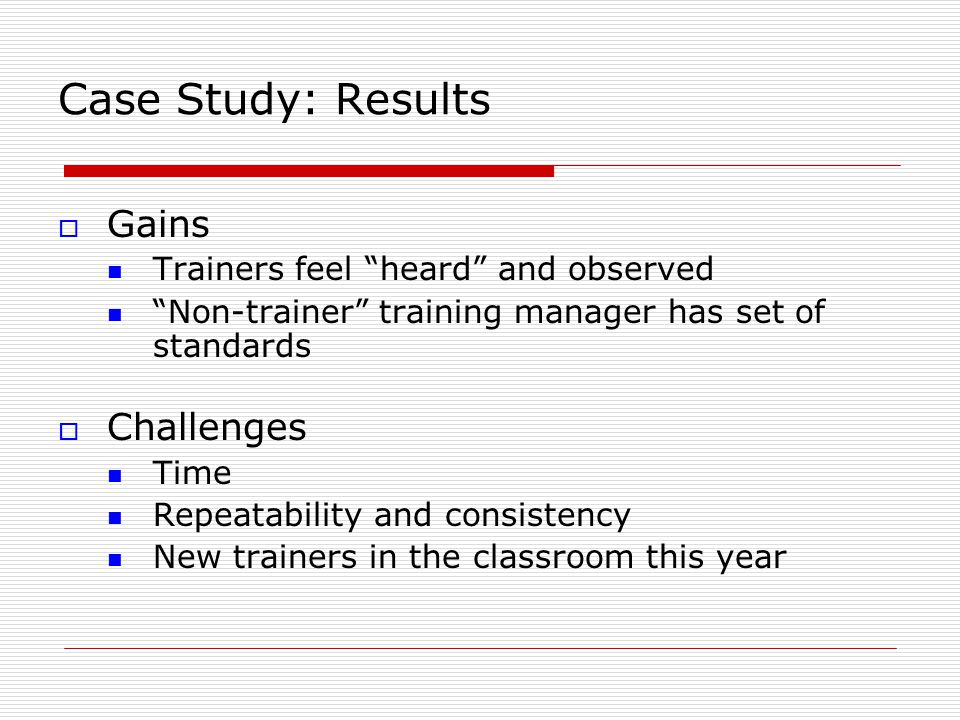 Case Study: Results Gains Challenges