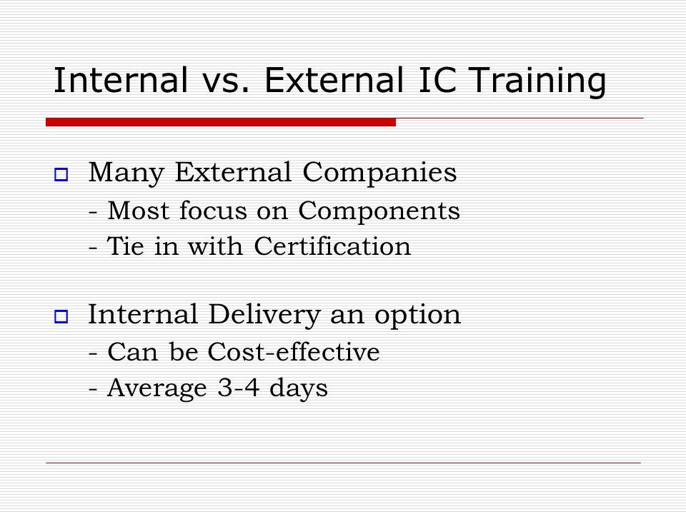 Internal vs. External IC Training