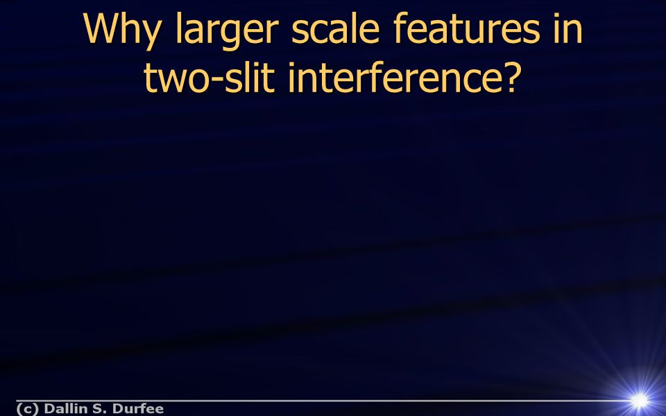 Why larger scale features in two-slit interference
