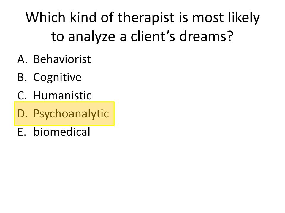 Which kind of therapist is most likely to analyze a client's dreams