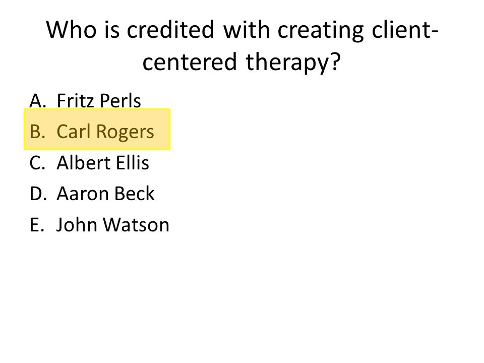 Who is credited with creating client- centered therapy