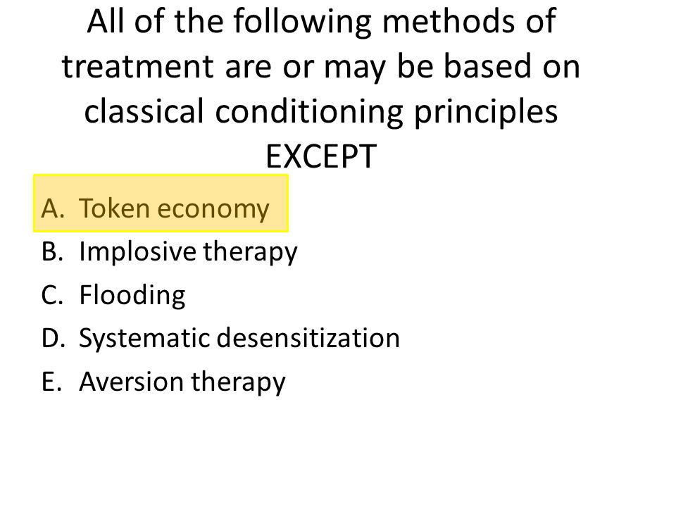 All of the following methods of treatment are or may be based on classical conditioning principles EXCEPT