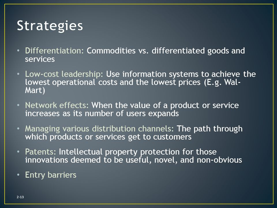 Strategies Differentiation: Commodities vs. differentiated goods and services.