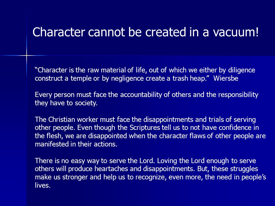 Character cannot be created in a vacuum!