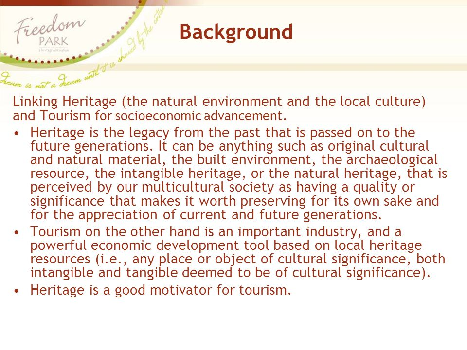 Background Linking Heritage (the natural environment and the local culture) and Tourism for socioeconomic advancement.