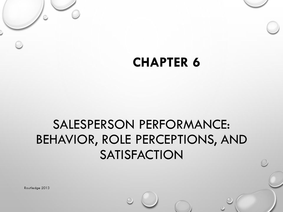Salesperson Performance: Behavior, Role Perceptions, and Satisfaction
