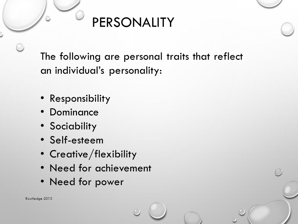 Personality The following are personal traits that reflect an individual's personality: Responsibility.