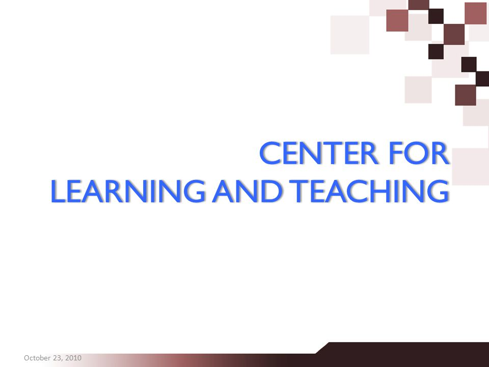 CENTER FOR LEARNING AND TEACHING