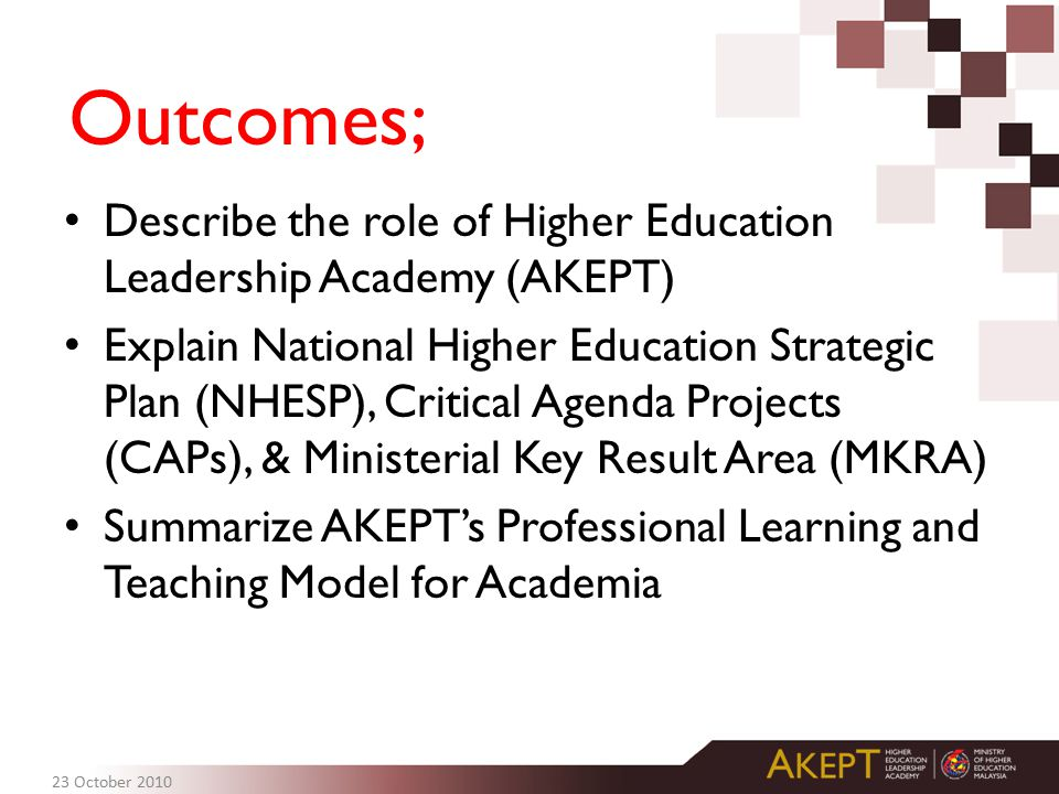 Outcomes; Describe the role of Higher Education Leadership Academy (AKEPT)