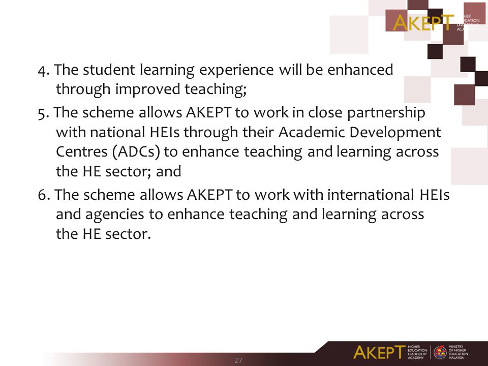 4. The student learning experience will be enhanced through improved teaching;