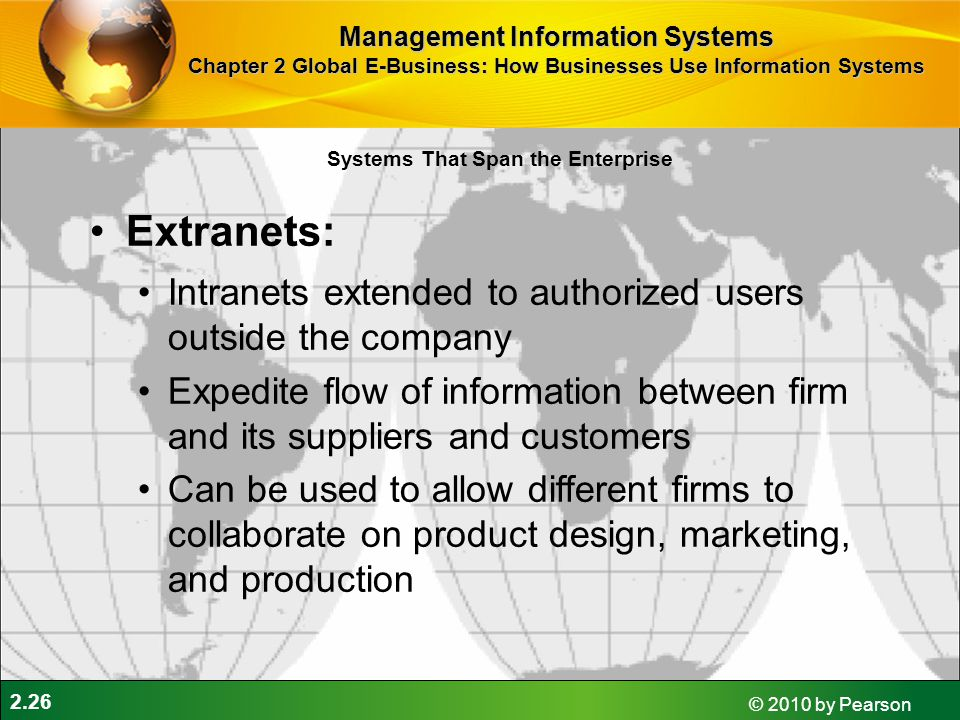 Extranets: Intranets extended to authorized users outside the company