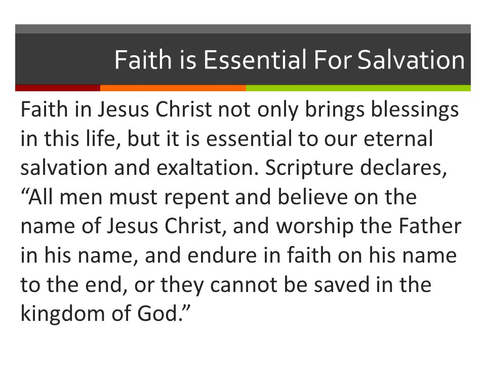 Faith is Essential For Salvation