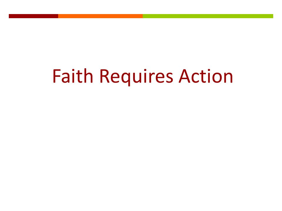 Faith Requires Action