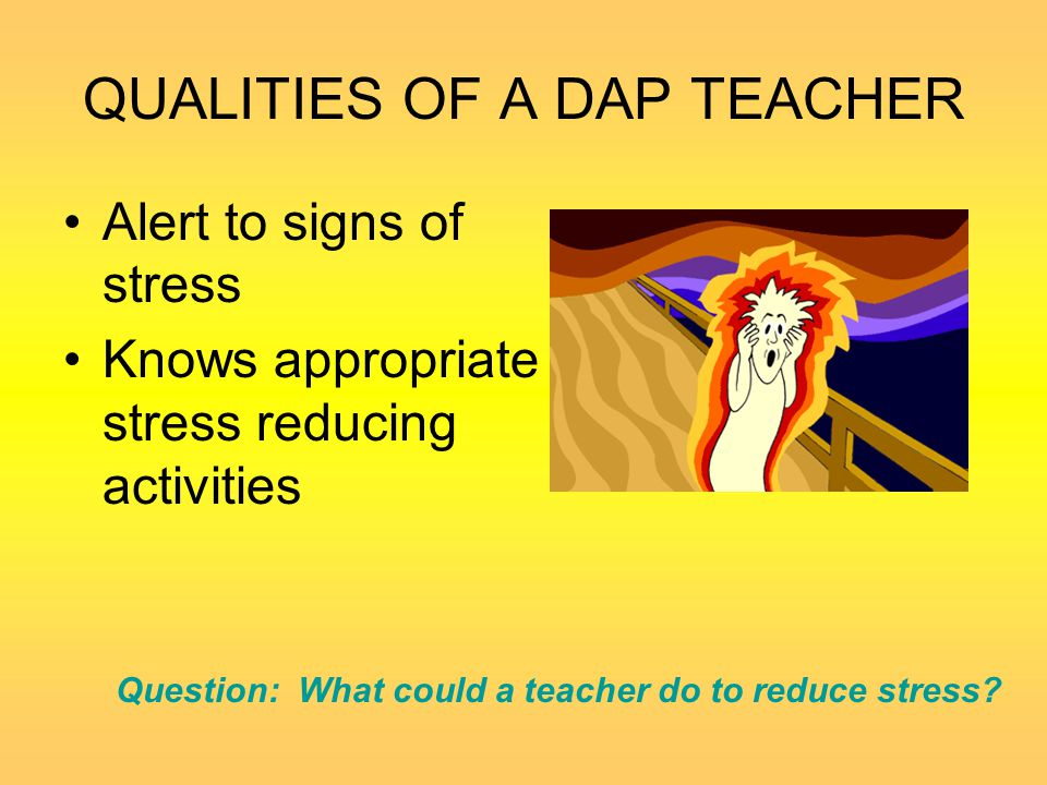 QUALITIES OF A DAP TEACHER