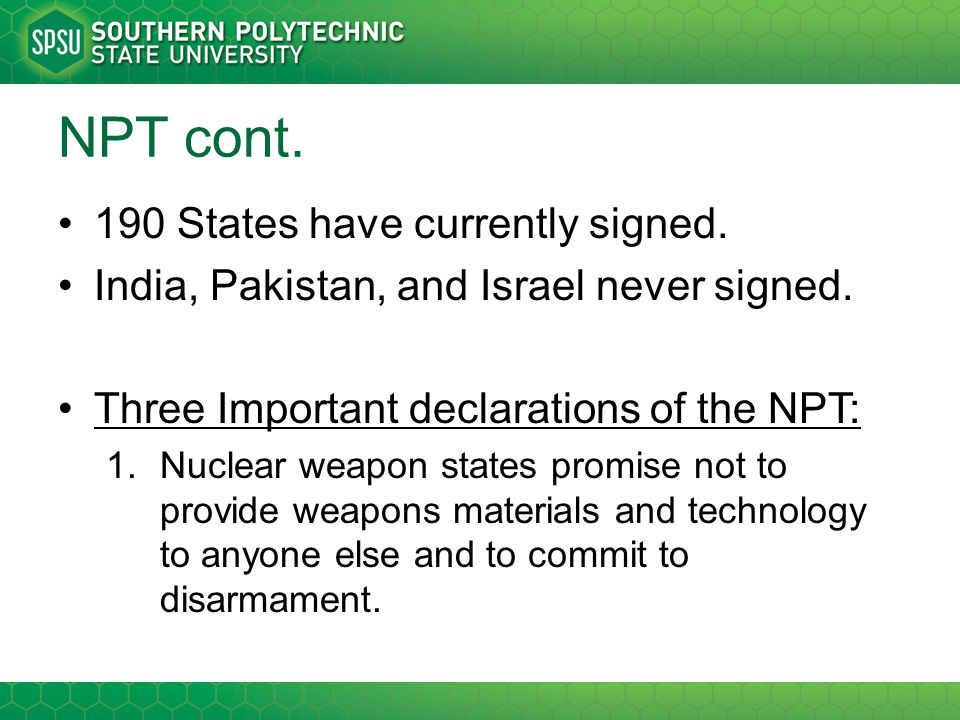 NPT cont. 190 States have currently signed.
