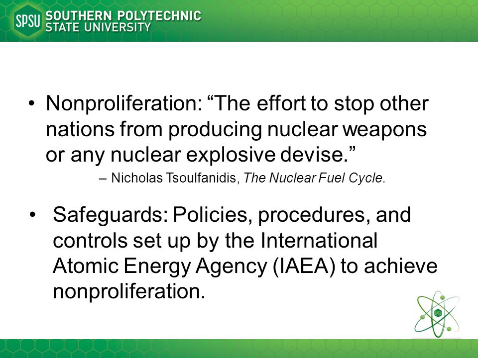 Nonproliferation: The effort to stop other nations from producing nuclear weapons or any nuclear explosive devise.