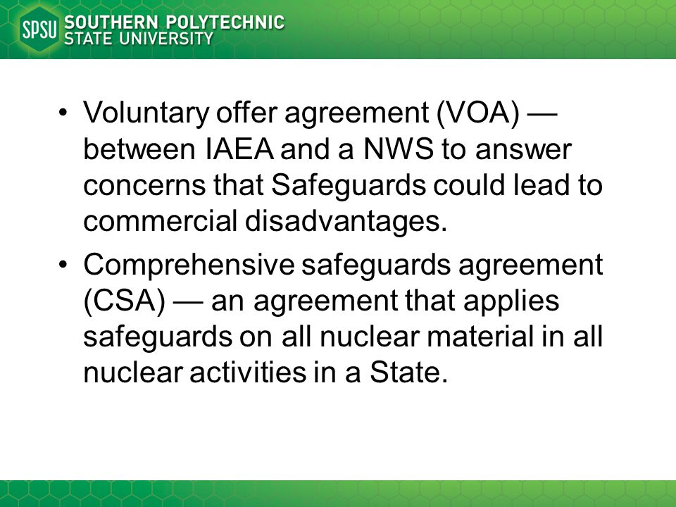Voluntary offer agreement (VOA) — between IAEA and a NWS to answer concerns that Safeguards could lead to commercial disadvantages.