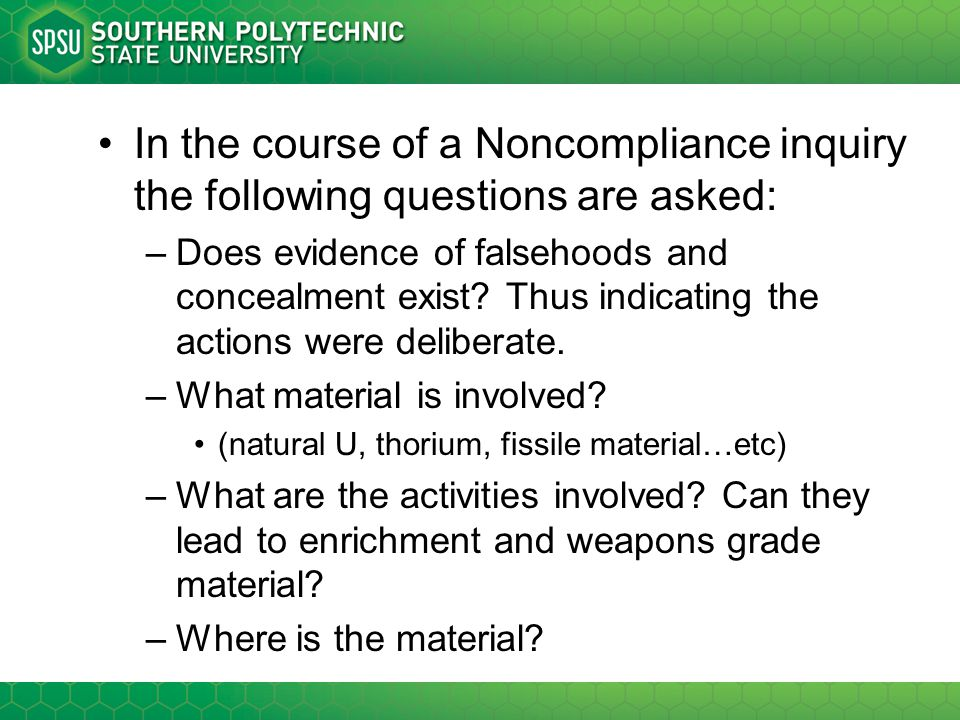 In the course of a Noncompliance inquiry the following questions are asked: