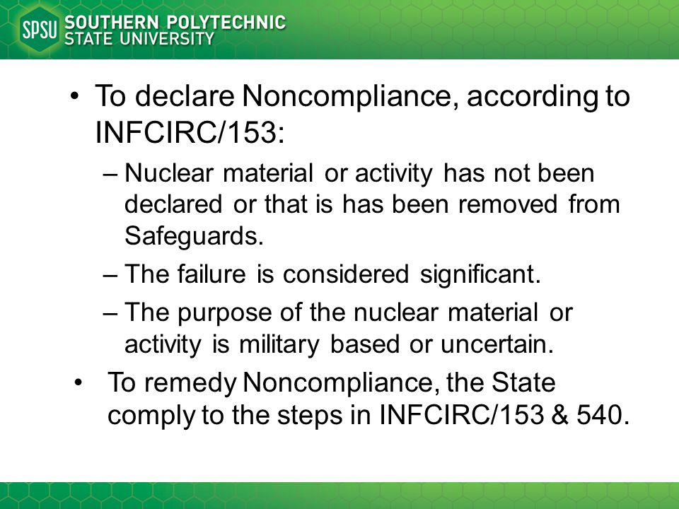 To declare Noncompliance, according to INFCIRC/153: