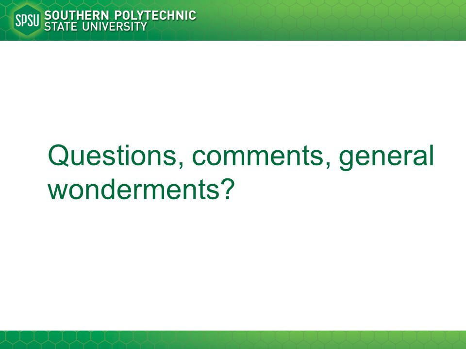 Questions, comments, general wonderments