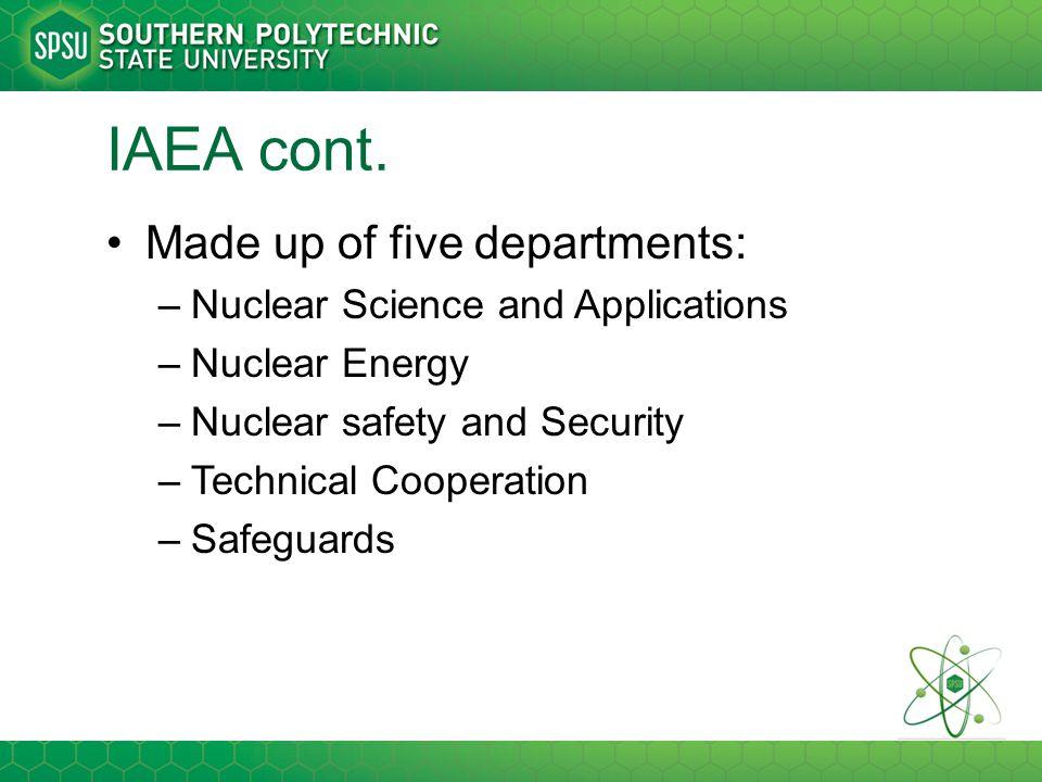 IAEA cont. Made up of five departments: